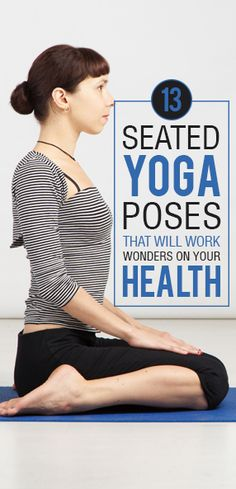 Want to know more about yoga and its effective seated poses?