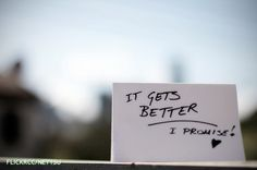 """""""The It Gets Better Project was created to show young LGBT people the levels of happiness, potential, and positivity their lives will reach – if they can just get through their teen years. The It Gets Better Project wants to remind teenagers in the LGBT community that they are not alone — and it WILL get better.""""   (http://www.itgetsbetter.org/)  I simply love this project."""