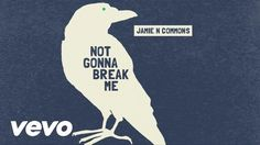 Jamie N Commons - Not Gonna Break Me (Audio)