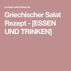 Griechischer Salat Rezept - [ESSEN UND TRINKEN]