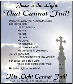JESUS is the Light That Cannot Fail! Prayer Scriptures, God Prayer, God Loves You Quotes, Peace Messages, Jesus Peace, Christian Poems, Inspirational Poems, Gods Glory, Message Of Hope