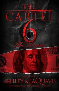 7.9.16:  The Cartel 6: The Demise by Ashley & JaQuavis