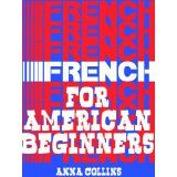 French for American Beginners (Kindle Edition)By Anna Collins Kindle, Company Logo, France, American, Anna, Gift, French, Gifts, Presents