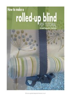 Guide on how to make a Rolled-up blind (or Stagecoach valance) with detailed step-by-step instructions, photographs and professional tips.