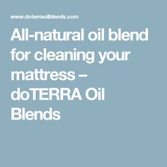 All-natural oil blend for cleaning your mattress – doTERRA Oil Blends