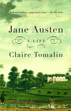 Jane Austen: A Life by Claire Tomalin, 1997, Alfred A. Knopf Books (Biography/ 19th Century English Novelists)