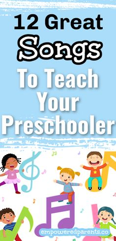 Teach Your Preschooler to Sing with These Songs