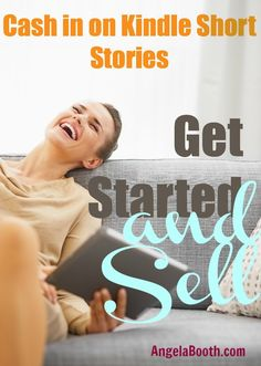 Cash in on Kindle Short Stories: Get Started and Sell -- Want to write Kindle short stories? Get start today, by choosing a genre you love to read. Turn on your imagination. Fiction outsells nonfiction.