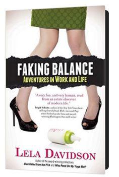 Faking Balance by Lela Davidson, one of my long-time coaching students