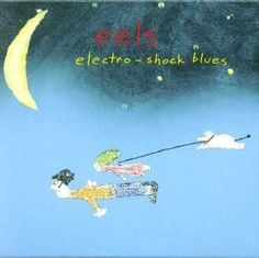 Eels ‎– Electro-Shock Blues