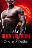 Free Kindle Book -  [Romance][Free] ROMANCE: MY ALIEN VALENTINE: Scifi Alien Invasion Abduction Contemporary Romance (Fantasy Alien Contact Cyberpunk Anthologies & Collections Book) Check more at http://www.free-kindle-books-4u.com/romancefree-romance-my-alien-valentine-scifi-alien-invasion-abduction-contemporary-romance-fantasy-alien-contact-cyberpunk-anthologies-collections-book/