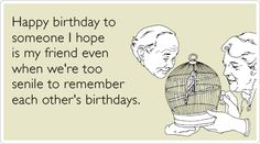 Super Ideas For Funny Happy Birthday Ecards Friends Girls Friend Birthday Quotes Funny, Best Happy Birthday Quotes, Happy Birthday For Him, Happy Birthday Best Friend, Birthday Quotes For Him, Birthday Wishes Funny, Birthday Greetings, Birthday Funnies, Birthday Messages