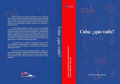 Cuba: ¿quo vadis? / ed. Katarzyna Dembicz. -- Varsovia :  Centro de Estudios Latinoamericanos Universidad de Varsovia,  2013. Cuba, Latin America, New Books, Warsaw, Studios, University, Centre