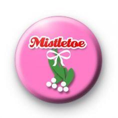 Cute Pink Mistletoe Xmas Badges  Christmas button badges