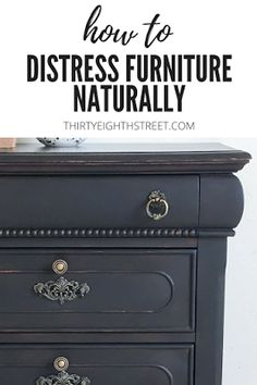 How To Naturally Distress Furniture Every Time!