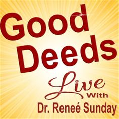 """Guess who's on Good Deeds Radio Show with Dr. Renee Sunday - The Platform Builder. Tune in, """"Are You Living in the Now? Empowerment Coach