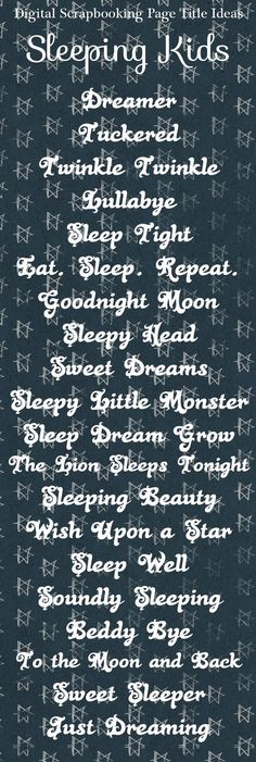 Sleeping Kids scrapbook page title ideas, scrapbook titles #scrapbooktips