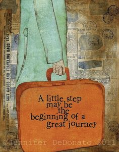 *A little step may be the beginning of a great journey...