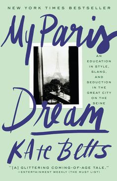 My Paris Dream by Kate Betts.  A charming and insightful memoir about coming of age as a fashion journalist in 1980s Paris, by former Vogue and Harper's Bazaar editor Kate Betts, the author of Everyday Icon: Michelle Obama and...