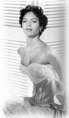 Ms. Dorothy Dandridge! She stood tall as a Leading Lady in Hollywood when being a black actress meant portraying a maid! Her daughter suffered brain damage. Dandridge died of a drug overdose with $2 in her bank account.