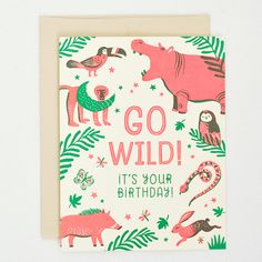 DETAILS      * neon!     * paper weight: 100 lb ecru 100% recycled paper     * dimensions: 4.25 × 5.5     * designer: hello!lucky     * inside greeting: blank     * front greeting: go wild! it's your birthday!
