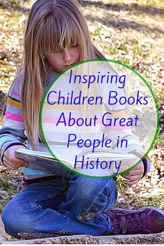 Inspiring Children Books About Great People in History - Montessori Nature