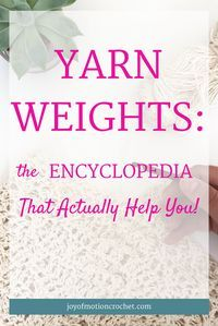 Yarn weights: the encyclopedia that actually help you! All you need to know about yarn weights. Crochet guides. Crochet tutorials. Free crochet tutorial. Learn about yarn weight. Yarn weight guide. Yarn weight chart. Yarn Weight Conversion. Repin this to