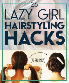 26 Lazy Girl Hairstyling Hacks - gotta check these out. Might be some good tricks for rushed mornings!