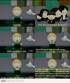 South Park on breaking up. I hate South Park but this is quite poignant.
