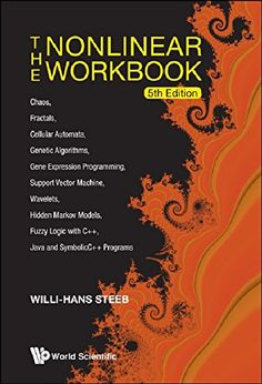 The nonlinear workbook : chaos, fractals, cellular autómata ... / Willi-Hans Steeb (2011)