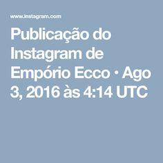 Publicação do Instagram de Empório Ecco • Ago 3, 2016 às 4:14 UTC