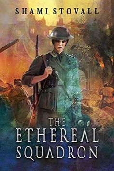 The Ethereal Squadron: A Wartime Fantasy (The Sorcerers of Verdun) By Shami Stovall High Fantasy, Fantasy Books, Fantasy World, Kindle, Sci Fi Books, Romance, Got Books, Ethereal, Thriller