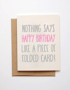 Birthday Quotes : Funny Birthday Card - Nothing says happy birthday like, happy birthday card, best friend birthday card, husband birthday - The Love Quotes Happy Birthday Husband, Happy Birthday Funny, Happy Birthday Quotes, Funny Birthday Cards, Funny Happy, Humor Birthday, Birthday Humorous, Sister Birthday, Happy Husband