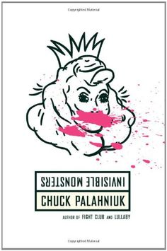 Chuck Palahniuk: Invisible Monsters