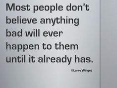 Larry Winget Quote - bad things happen