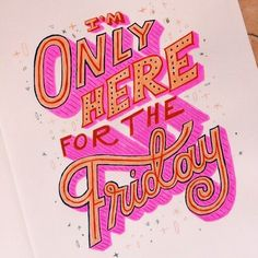 i'm only here for the friday typography quote