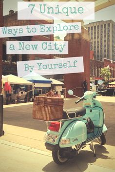 Discover 7 Unique Ways to Explore a New City By Yourself. New ideas I haven't done: cheer at a local sporting event, ride a bike/moped around town