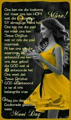 Good Morning Wishes, Good Morning Quotes, Ken Hom, Evening Greetings, Goeie More, Afrikaans Quotes, Bible Quotes, Poems, Faith