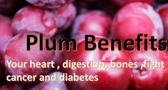 #skin #womenhealth #nutrition #diet  How plum benefits your heart, bones,anti cancer and antidiabetic ? - LORECENTRAL