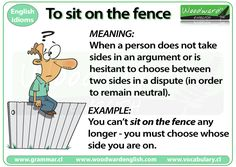 The meaning of the English idiom - To sit on the fence