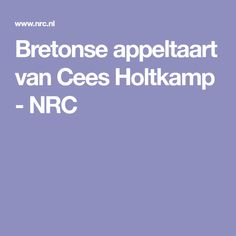 Bretonse appeltaart van Cees Holtkamp - NRC