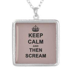 Keep Calm & Then Scream #Necklace #keepcalm @Amelia Stone Morris Night Design