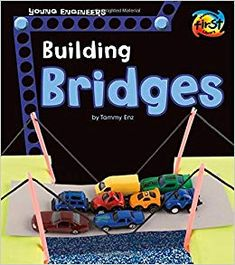 Building Bridges (Young Engineers): Uses engaging nonfiction text and hands-on projects to help young readers explore real-life bridge engineering projects, including the science behind how these structures are planned and built. Bridge Engineering, Engineering Projects, Steam Activities, Learning Activities, Laura Lynn, Young Engineers, Build A Better World, Teen Programs, Building Bridges
