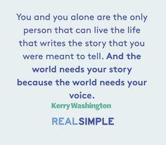 Inspiring words from Kerry Washington.