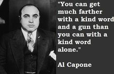 """Here is a list of 51 Best Al Capone Quotes & Sayings. Al Capone Quotes & Sayings """"Public service is my motto. Mob Quotes, Wisdom Quotes, True Quotes, Great Quotes, Quotes To Live By, Inspirational Quotes, Qoutes, Rich Quotes, Deep Quotes"""
