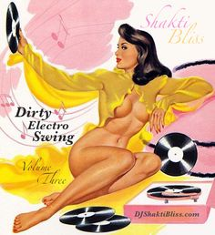 """Here is Volume Three of the """"Dirty Electro Swing"""" DJ Mix series featuring her unique remixes and mash ups of vintage 1920′s swing tunes with dirty electro, tech house and a wee bit of fidget all mixed in the signature style of Shakti Bliss! www.djshaktibliss.com"""