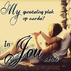 in jou arms Husband Quotes, Love Quotes For Him, Hug Quotes, Life Quotes, Love Words, Beautiful Words, Love Is Cartoon, Afrikaanse Quotes, Romantic Poems