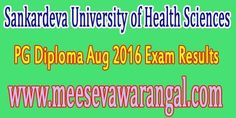 Sankardeva University of Health Sciences PG Diploma Aug 2016 Exam Results      Sankardeva University of Health Sciences PG Diploma Aug 201...