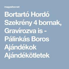Bortartó Hordó Szekrény 4 bornak, Gravírozva is - Pálinkás Boros Ajándékok Ajándékötletek