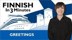 Learn Finnish - Finnish in Three Minutes - Greetings